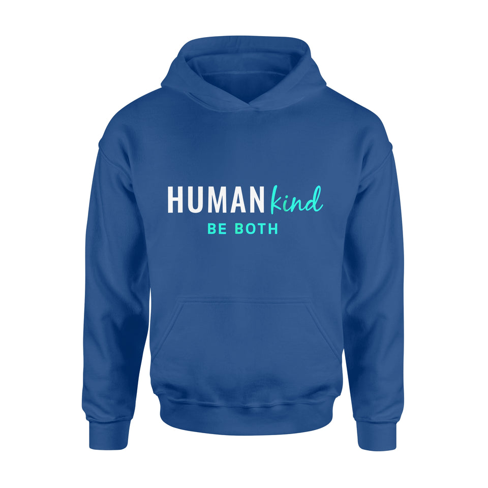 Friends Gift Idea - Human Kind Be Both, Equality And Kindness Human Kind - Standard Hoodie