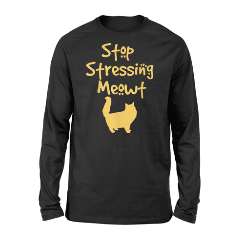 Stop Stressing Meowt Funny Cat Graphic Tee Gift Ideas - Standard Long Sleeve