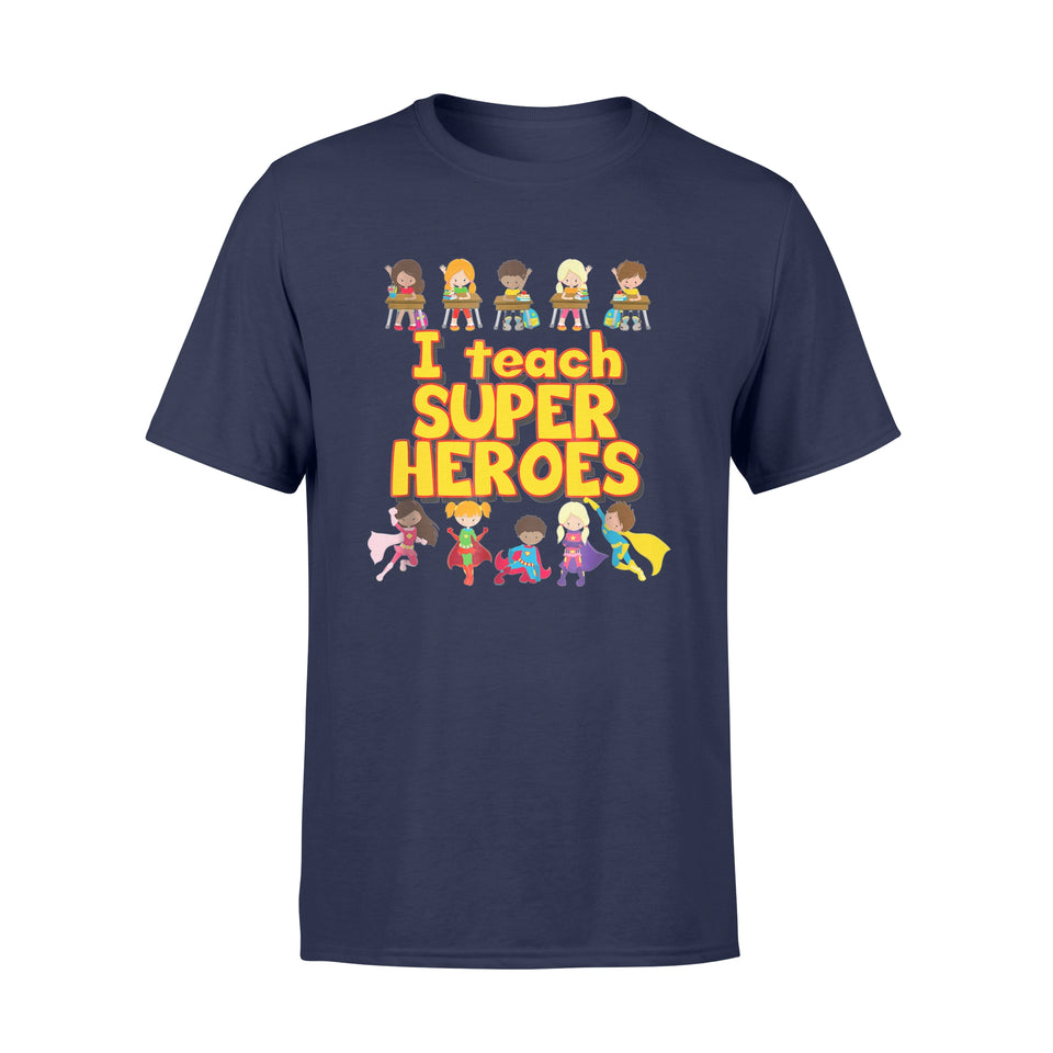 Teacher Shirt I Teach Super Heroes Gift T-Shirt - Standard T-shirt