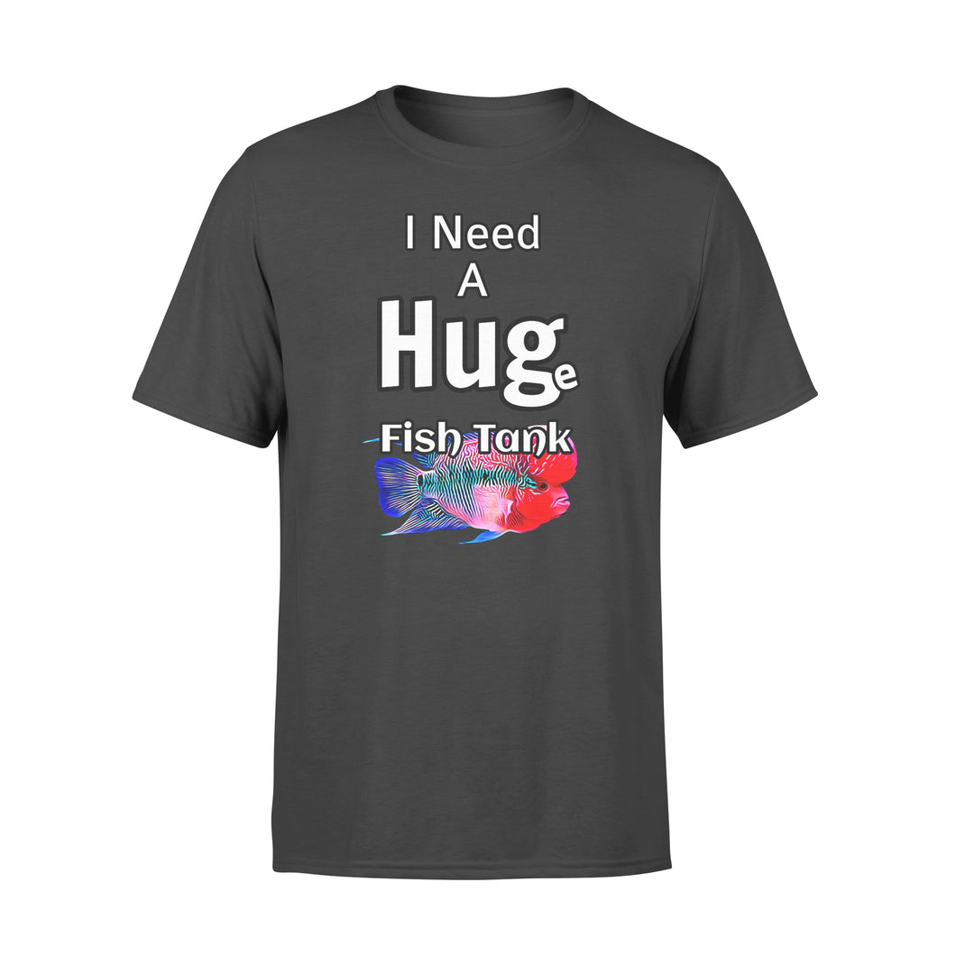 Animal Gift Idea - Huge Fish Tank Need A Hug Flowerhorn Cichlid Fish - Standard T-shirt