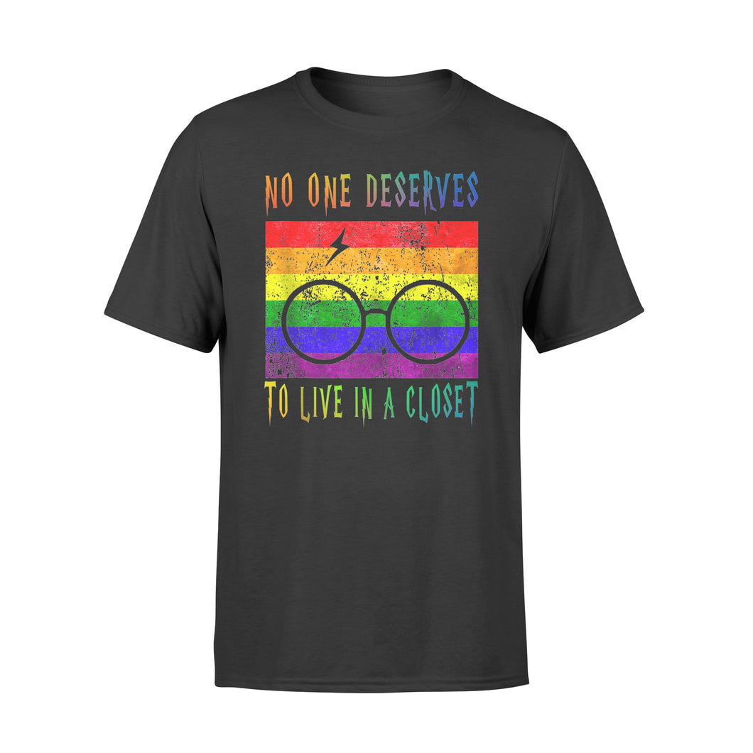 LGBT No One Deserves to Live in a Closet T-shirt - Standard T-shirt