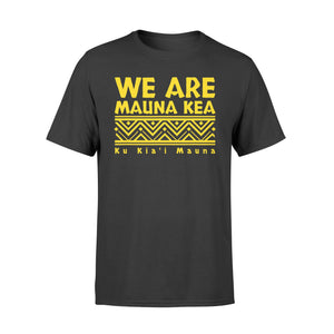 Tribal We Are Mauna Kea - Ku Kia'i Mauna - Standard T-shirt