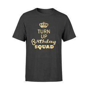 Birthday Gifts - Turn Up Birthday Squad - Premium T-shirt