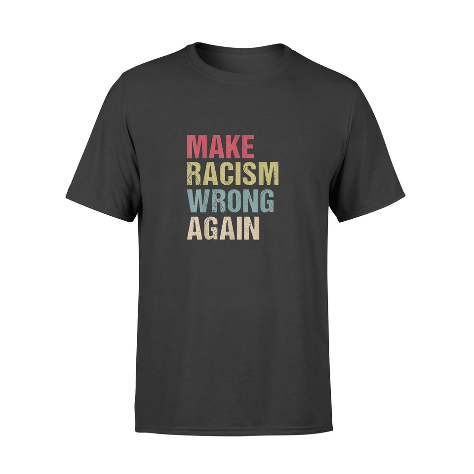 Anti Racisim - Make Racism Wrong Again - Premium T-shirt