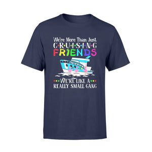 Cruising Shirt We're More Than Just Cruising Friends T-Shirt - Standard T-shirt