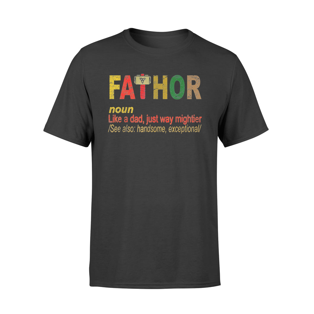 Fa-Thor Like Dad Just Way Mightier Hero - Standard T-shirt