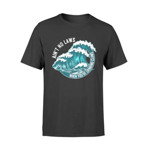 Ain't No Laws Shirts When Drinking Claws Summer Tee T-Shirt - Standard T-shirt