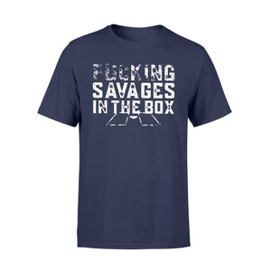 Fucking Savages In That Box Gift T-Shirt - Standard T-shirt