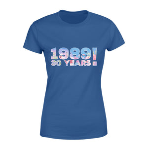 30th Birthday Gift Idea TS 1989 Flower Thirty Years Old - Standard Women's T-shirt