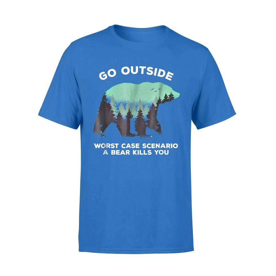 Animal Gift Idea - Go Outside Worse Case Scenario Bear Kills You - Standard T-shirt