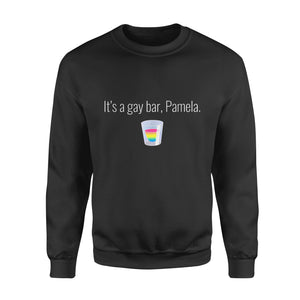Pride Gift Idea It's A Gay Bar Pamela Lgbt - Standard Fleece Sweatshirt