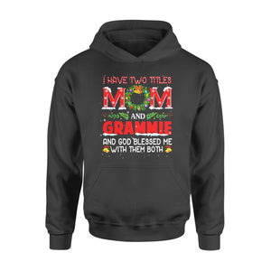 Christmas gift idea Grandma I Have Two Titles Mom And Grammie T-Shirt - Standard Hoodie