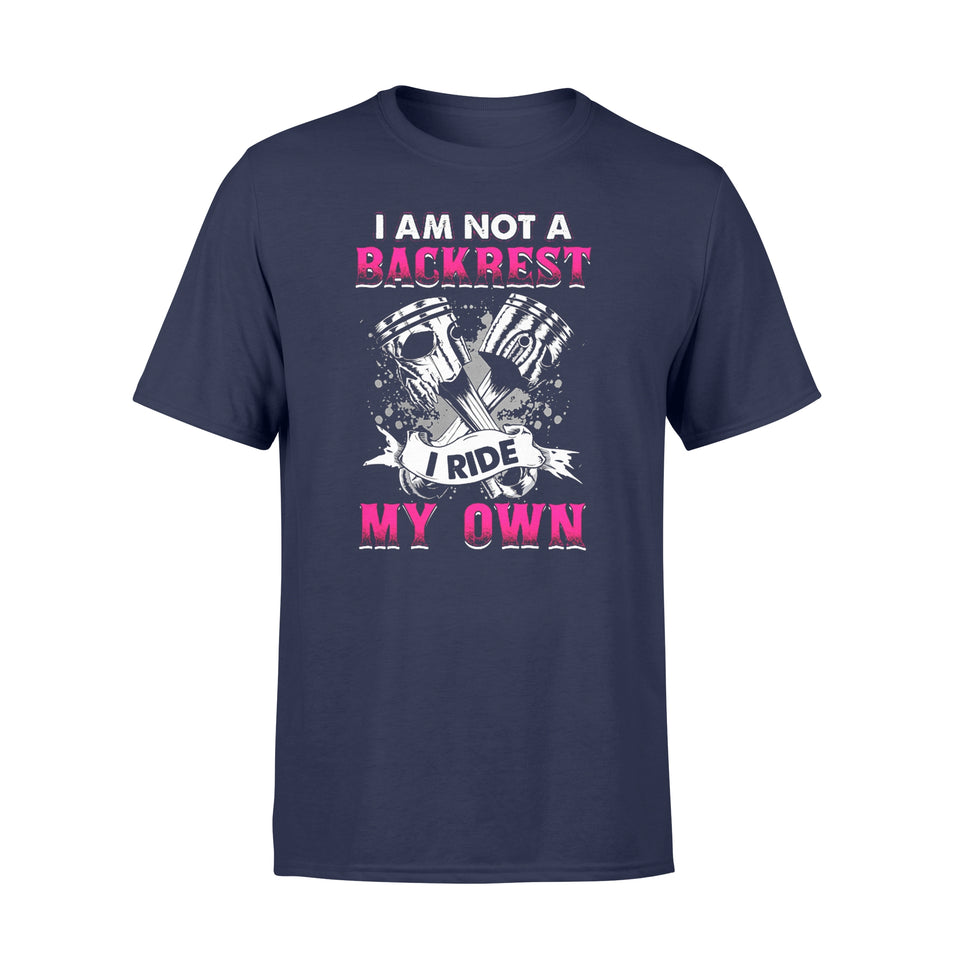 Bikers Ladies T-Shirt I An Not A Backbest I Ride My Own Shirt - Standard T-shirt
