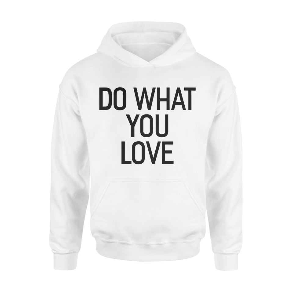 Hobby Gift Idea Do What You Love - Standard Hoodie