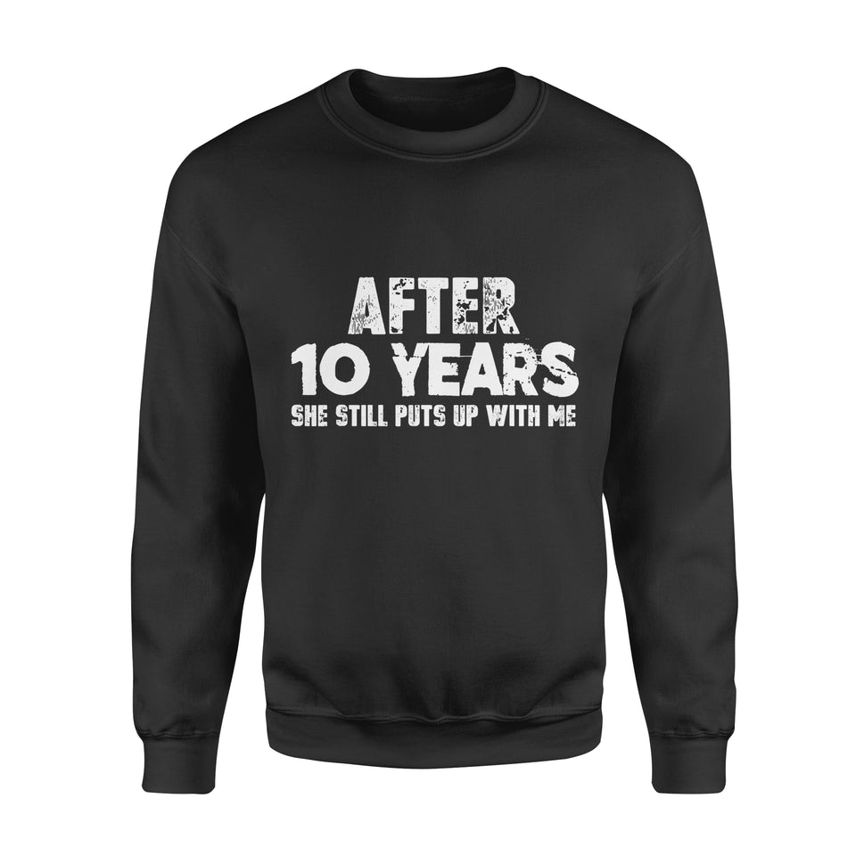 Fun Gift Idea After 10 Years She Still Puts Up With Me - Standard Fleece Sweatshirt