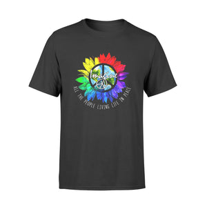 ALL THE PEOPLE LIVING LIFE IN PEACE LGBT Gay Sunflower Shirt - Standard T-shirt
