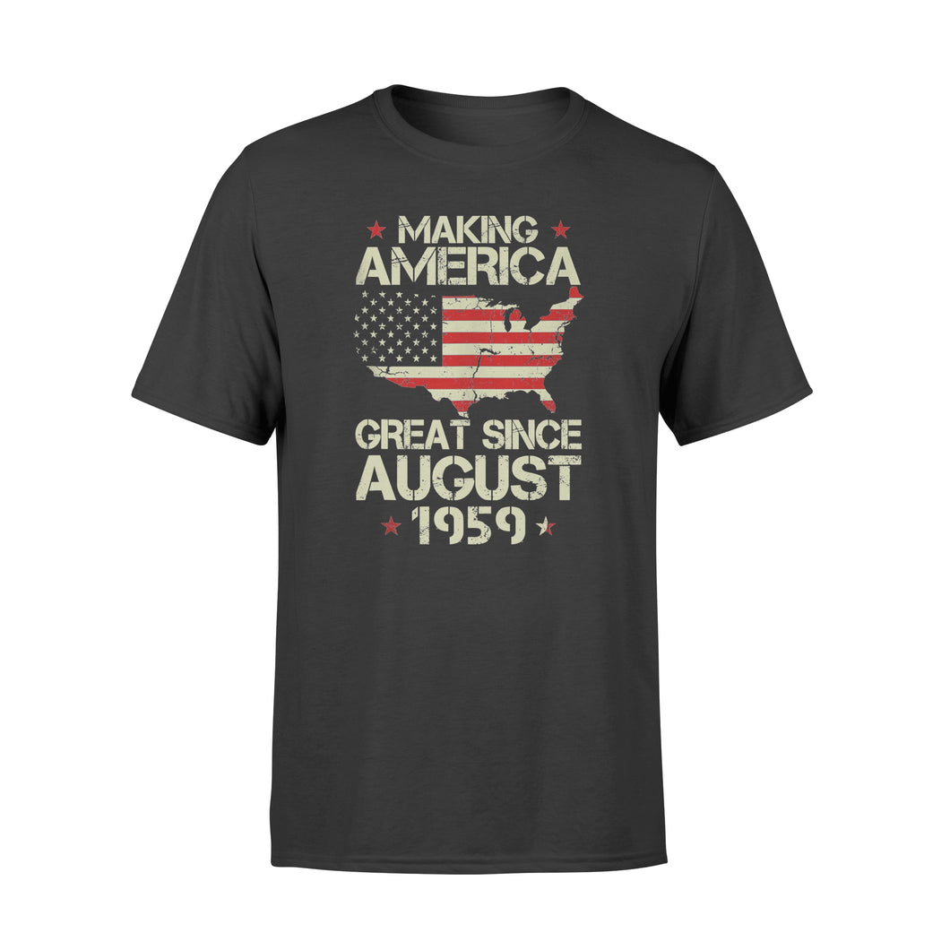 60th Birthday T-Shirt Making America Great Since August 1959 Shirt - Standard T-shirt