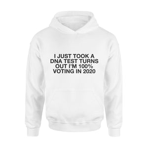 Election2020 gift idea Just Took A DNA Test Turns Out I'm 10% Voting 2020 T-Shirt - Standard Hoodie