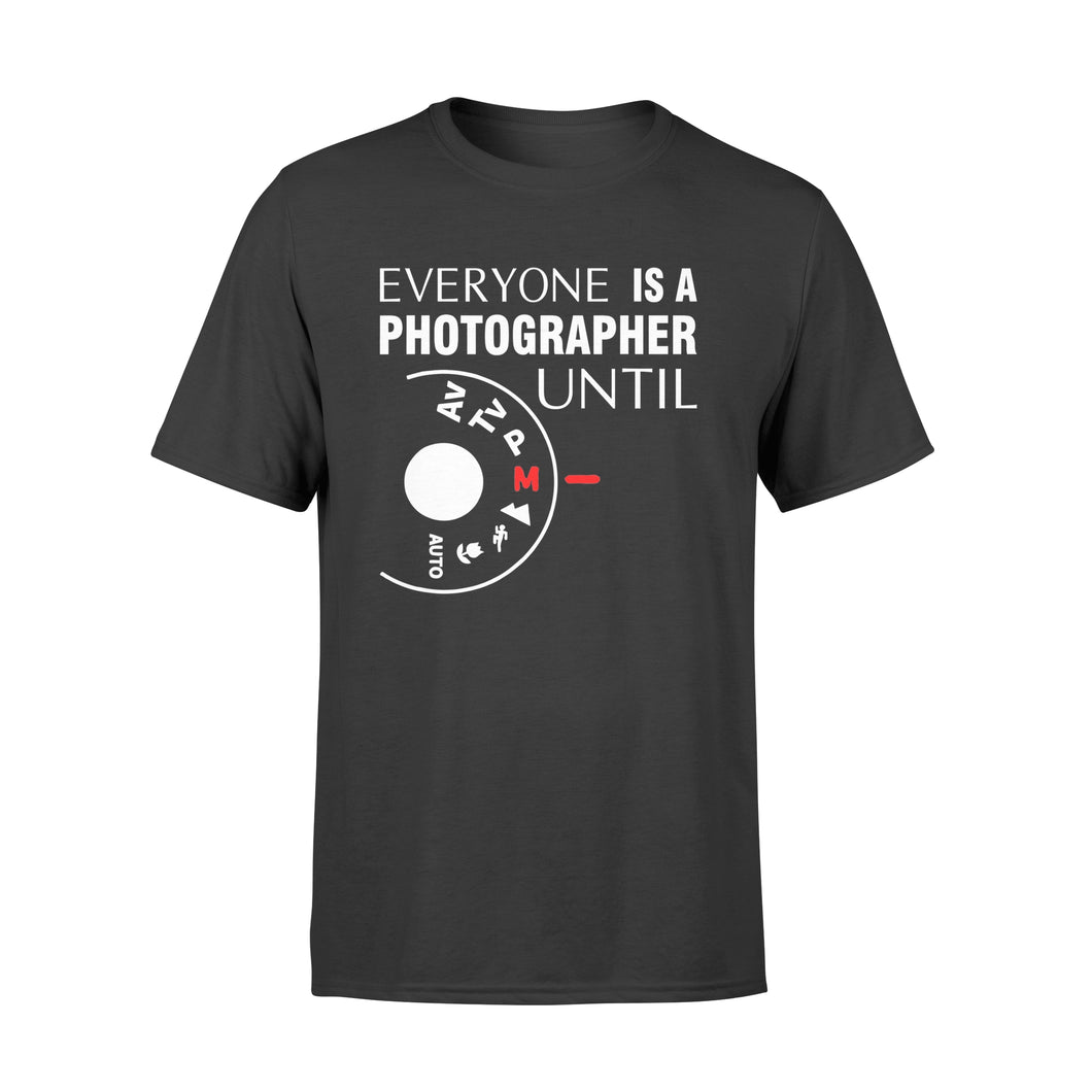 Everyone Is A Photographer Until Manual Mode - Premium T-shirt