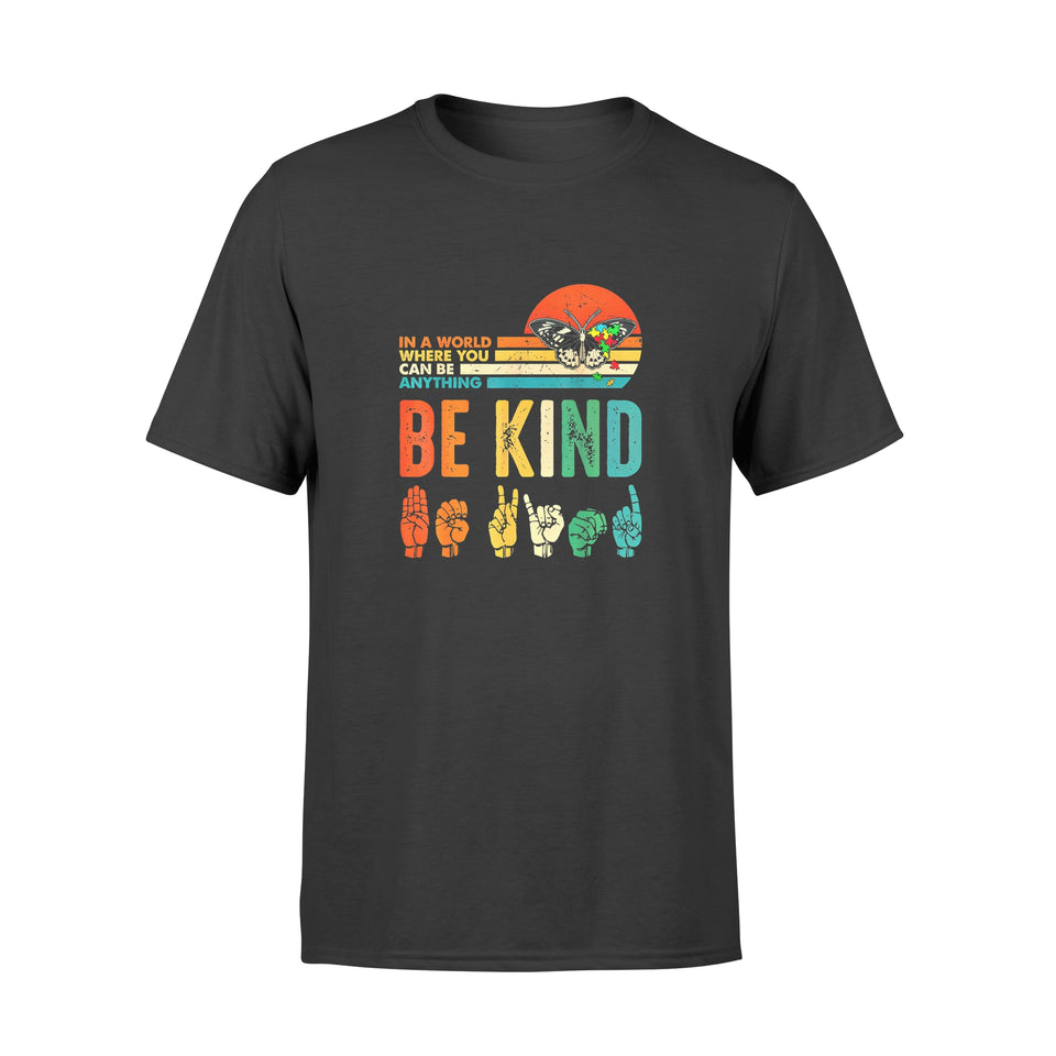 Pride Gift Idea In A World Where You Can Be Anything Be Kind Butterfly - Standard T-shirt