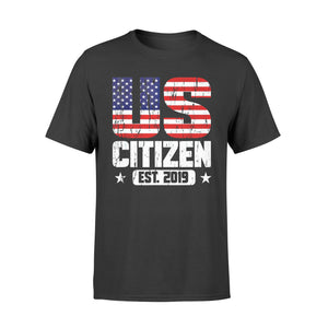 Politics gift idea US Citizen 2019, Celebrate First 4th of 4th Julyy T-Shirt - Standard T-shirt