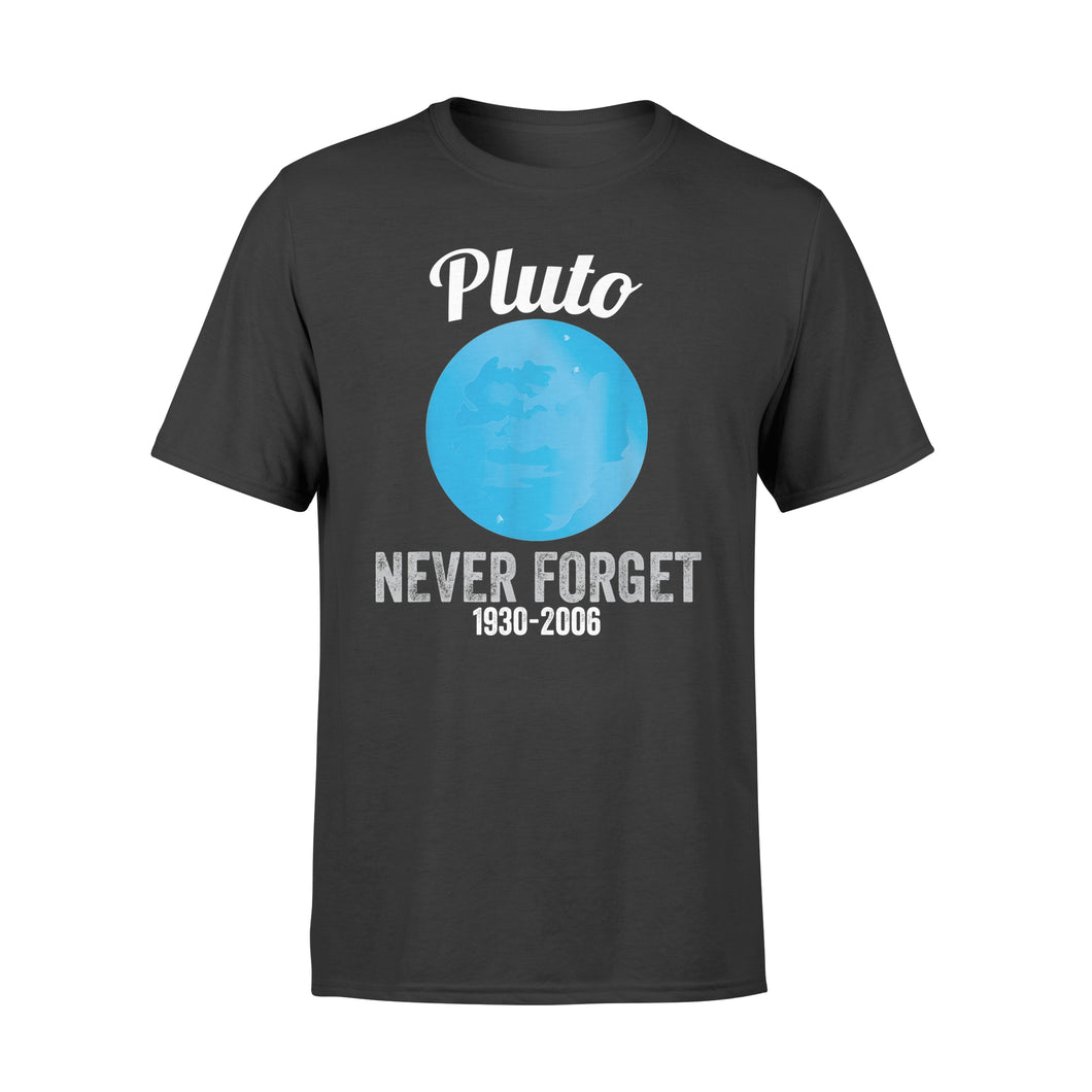 Pluto Never Forget T-Shirt Funny Science Geek Nerd - Standard T-shirt