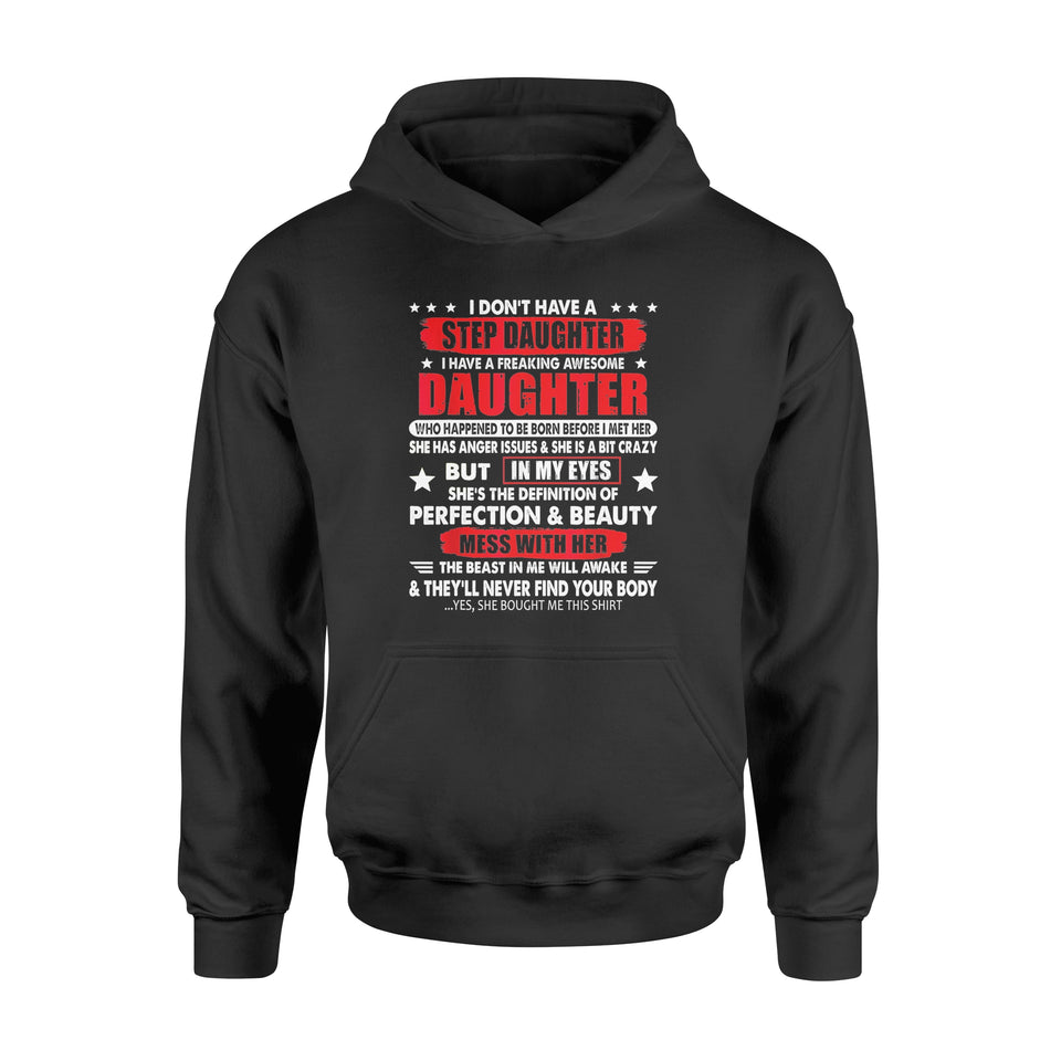 I don't have a stepdaughter I have a stubborn daughter T-Shirt - Standard Hoodie