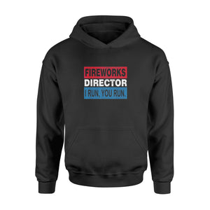 4th Of July Gift Idea - Fireworks Director, I Run You Run Funny - Standard Hoodie