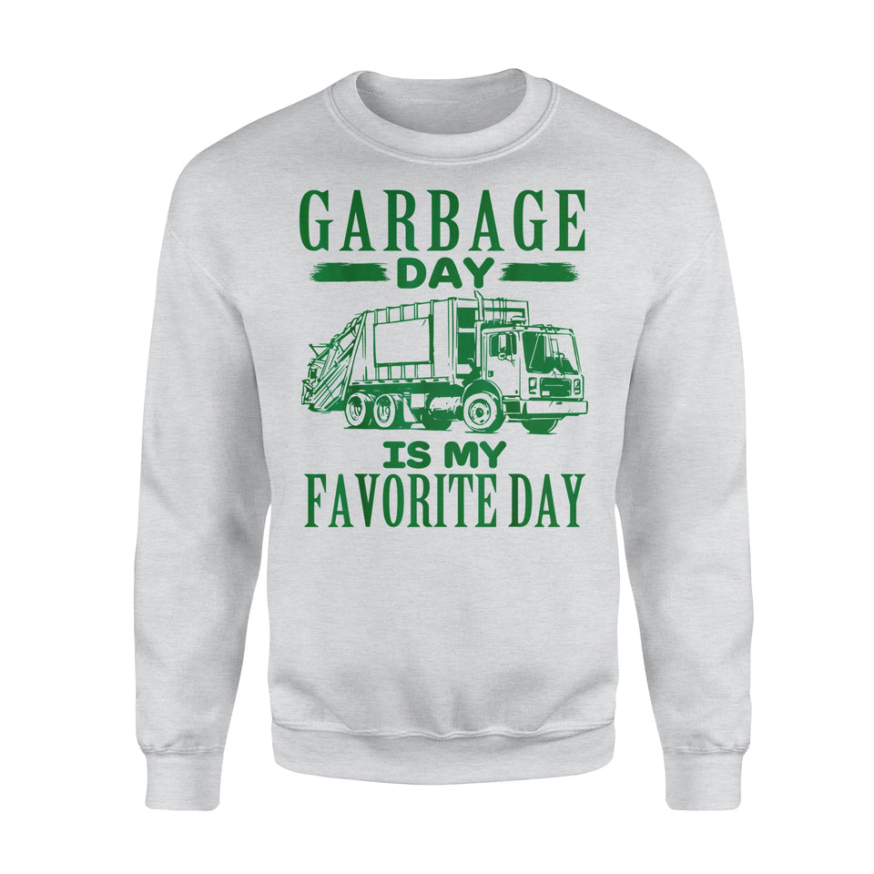 Hobby Gift Idea Garbage Day Is My Favorite Day With Truck - Standard Fleece Sweatshirt