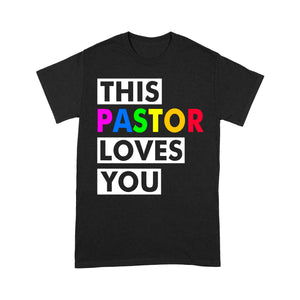 Gift For Lgbt - Pride This Pastor Loves You - Standard T-shirt