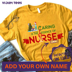 Personalize Custom T-Shirt Nurse Christmas gift idea Caring is The Essence Of Nurse - Standard T-shirt