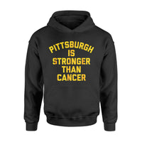 Awareness Cancer Gift Idea Pittsburgh Is Stronger Than Cancer - Standard Hoodie