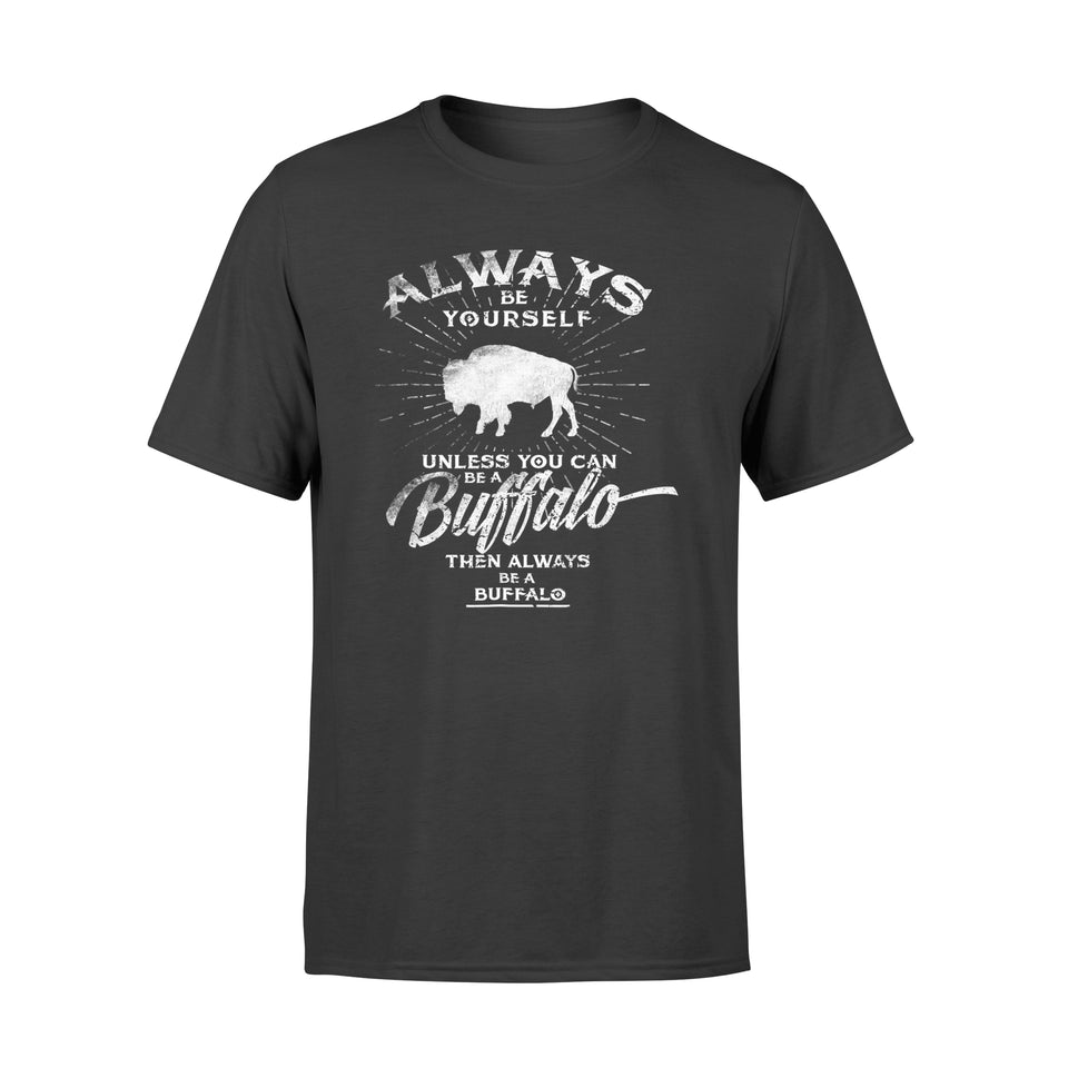 Always Be Yourself Be A Buffalo T-Shirt Gift - Premium T-shirt