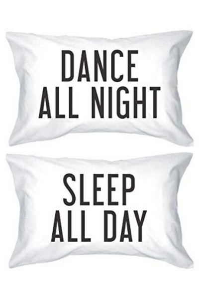 Dance All Night, Sleep All Day - Pillow Case Set