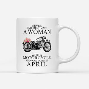 BeKingArt Biker Never Underestimate Woman With A Motorcycle Born In April