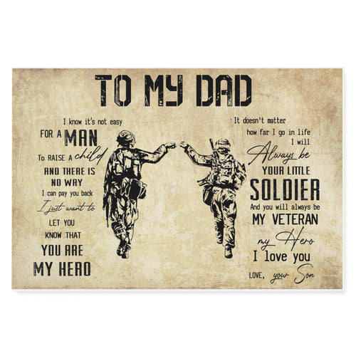 BeKingArt Veteran To My Dad Know It Not Easy For Man - Matte Canvas