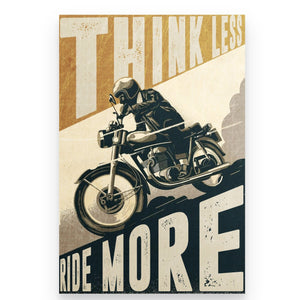 BeKingArt Motorcycle Biker Think Less Ride More - Poster