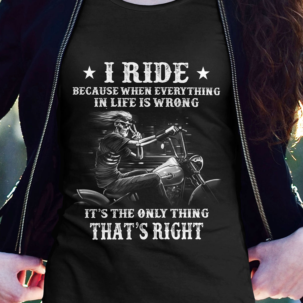BeKingArt Biker Ride When Everything Wrong Only Thing Right