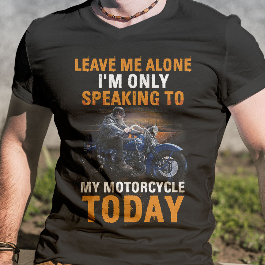 BeKingArt Biker Leave Me Alone Only Speaking Today
