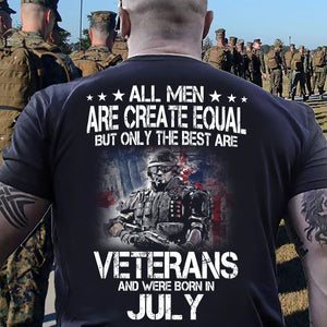 BeKingArt Veteran All Men Equal Only Best Born In July