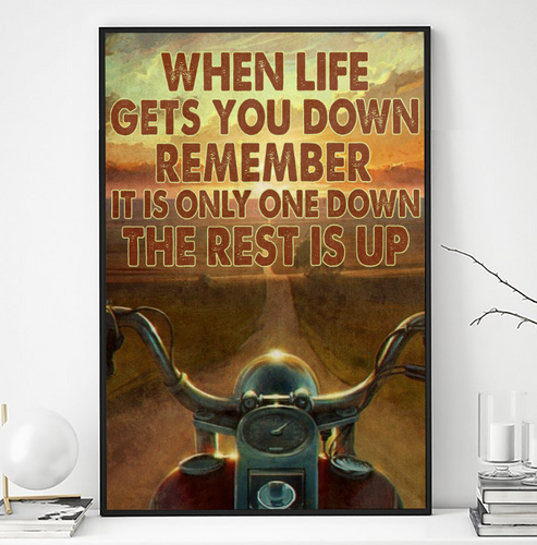 BeKingArt Biker When Life Get You Down Poster