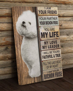 BeKingArt Dog I Am Your Friend Your Partner Your Bichon