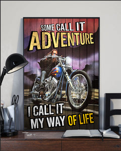 BeKingArt Biker Some Call It Adventure My Way Life - Poster