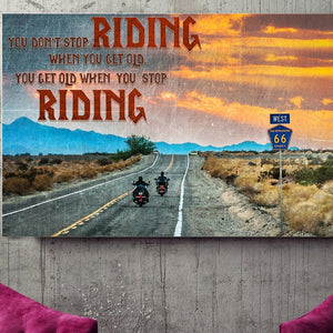 BeKingArt Biker You Don't Stop Riding When You Get Old - Poster