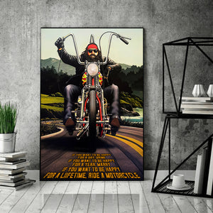 BeKingArt Biker Motorcycle If You Want Happy For Lifetime - Poster