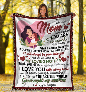 To My Mom I Am Because You Are So Much Mom And Daughter Ultra Soft Cozy Plush Fleece Blanket
