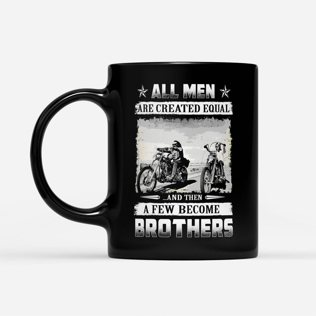 BeKingArt Biker All Men Created Equal Few Become Brothers