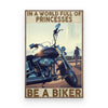 BeKingArt Biker In A World Full Of Princess - Poster