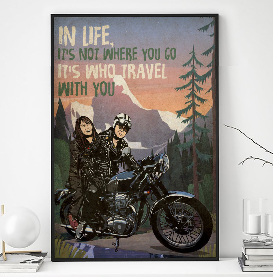 BeKingArt Biker In Life Not Where Go Who Travel With You - Poster