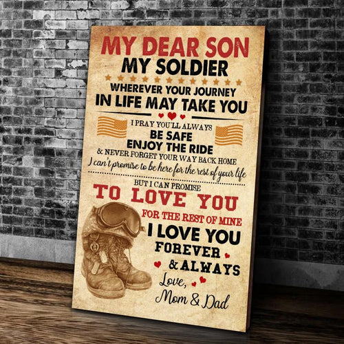 My Dear Son My Soldier Wherever Your Journey In Life May Take You Matte Canvas - ATMTEE